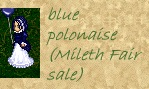 Blue Polonaise, on sale at Mileth Fair
